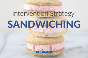 Intervention Strategy: Sandwiching
