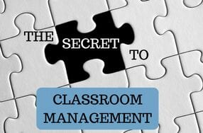 the secret to classroom management