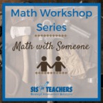 Math Workshop Series: Math with Someone