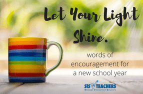 Let Your Light Shine! Words of Encouragement for a New School Year