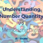 Understanding Number Quantity vs Memorizing Digits