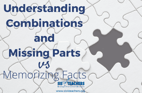 Understanding Combinations and Missing Parts vs Memorizing Facts
