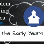 Problem Solving Series: The Early Years