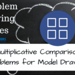 Problem Solving Series: Multiplicative Comparison Problems for Model Drawings