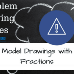 Problem Solving Series: Model Drawings with Fractions