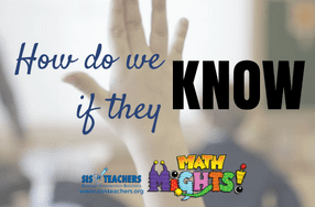 Math Mights Mania: How Do We Know That They Know?