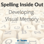 Spelling Inside Out: Developing Visual Memory