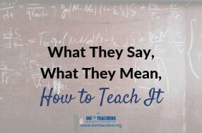 what they say, what they mean, how to teach it