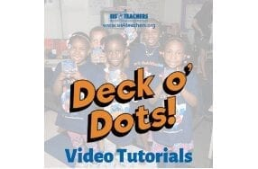 Deck o' Dots Video Tutorials Are Live!