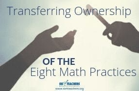 Transferring Ownership of the Eight Math Practices