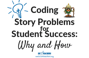 Coding Story Problems for Student Success: Why and How