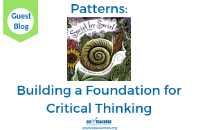 Guest Blog: Patterns: Building a Foundation for Critical Thinking
