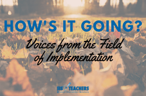 How's it Going? Voices from the Field of Implementation