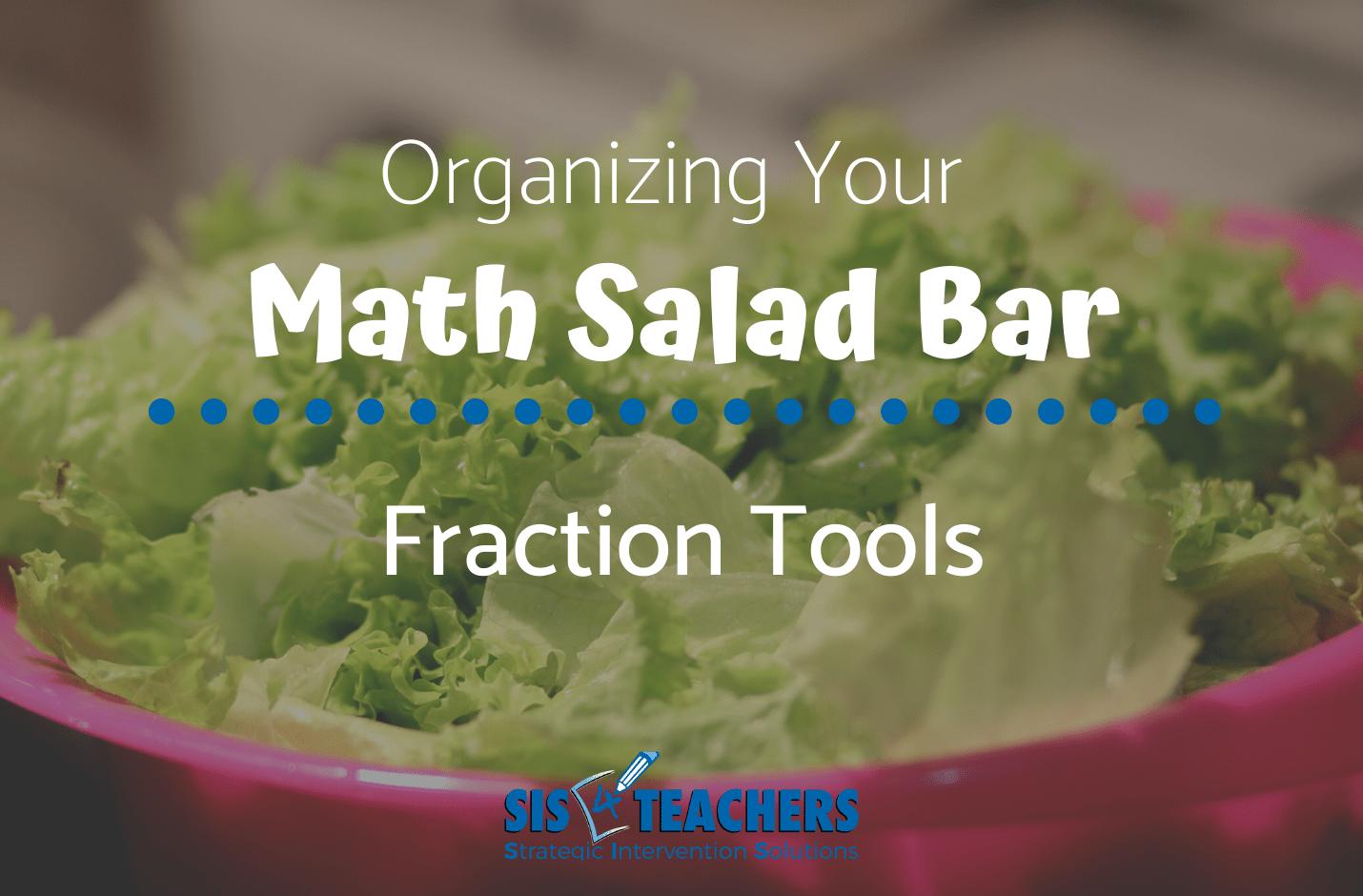 Organizing Your Math Salad Bar: Fraction Tools
