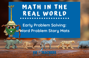 Math in the Real World with Littles: Word Problem Story Mats