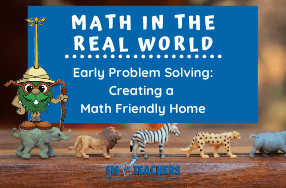 Math in the Real World with Littles: Creating a Math Friendly Home