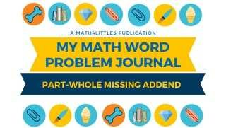 My Math Word Problem Journal: Part-Whole Missing Addend