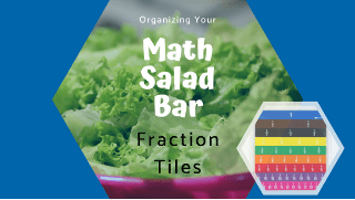 Organizing Fraction Tools: Fraction Tiles
