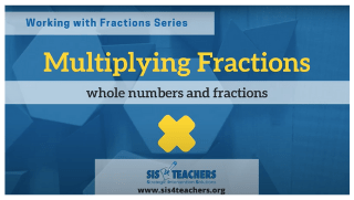Multiplying Fractions: Whole Numbers and Fractions