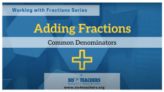 Adding Fractions: Common Denominators