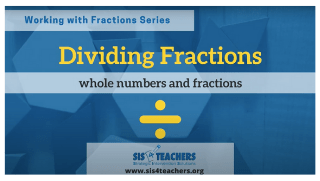 Dividing Fractions: Whole Numbers and Fractions