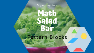 Organizing Fraction Tools: Pattern Blocks