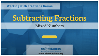Subtracting Fractions: Mixed Numbers