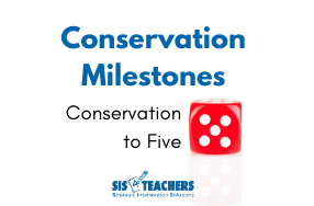 Conservation Milestones: Conservation to Five
