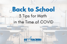 Back to School: 3 Tips for Math in the Time of COVID