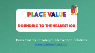 Place Value: Rounding to the Nearest 100