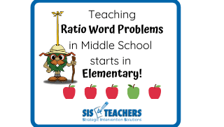 Teaching Ratio Word Problems in Middle School starts in Elementary School!