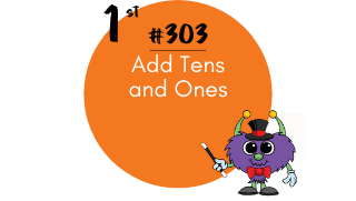 303 – Add Tens and Ones