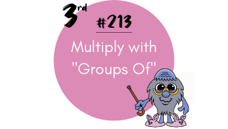 "213-Multiply with ""groups of"""
