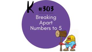 303-Break Apart Numbers to 5