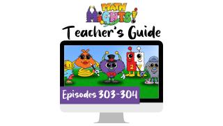 Math Mights Teacher's Guide: Episodes 303-304