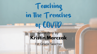 Teaching in the Trenches of COVID – Guest Post by Kristin Marczak