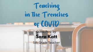 Teaching in the Trenches of COVID – Guest Post by Sara Katt
