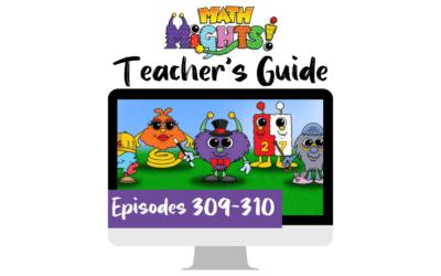 Math Mights Teacher's Guide: Episodes 309-310