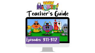 Math Mights Teacher's Guide: Episodes 311-312