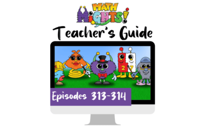 Math Mights Teacher's Guide: Episodes 313-314