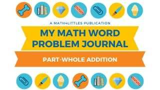 My Math Word Problem Journal: Part-Whole Addition