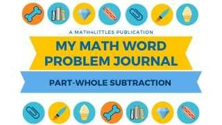 My Math Word Problem Journal: Part-Whole Subtraction