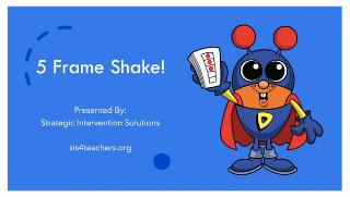 5-Frame Shake!