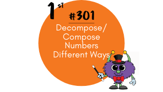 301-Decompose/Compose Numbers Different Ways