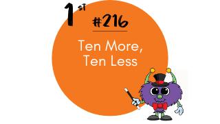 216-Ten More, Ten Less