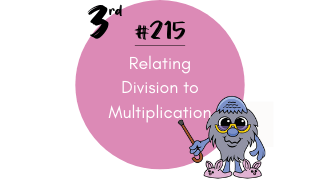 215-Relating Division to Multiplication