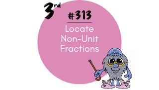313 – Locate Non-Unit Fractions